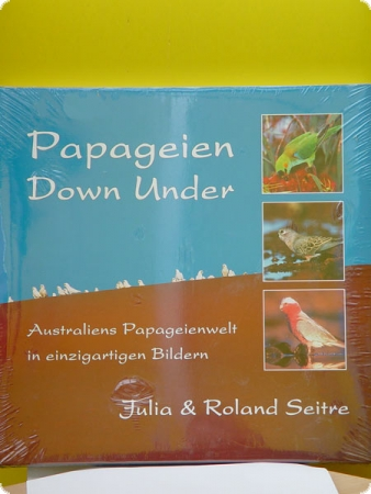Papageien Down Under - Julia und Roland Seitre