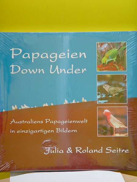 Papageien Down Under Julia and Roland Seitre